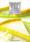 Classic 1000 Dessert Recipes by Carolyn Humphries (Paperback, 2005)