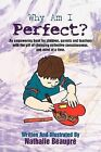 Why Am I Perfect?: An Empowering Book Written for Children First by Nathalie Beaupr (Paperback / softback, 2012)