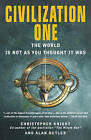 Civilization One: The World is Not as You Thought it Was by Alan Butler, Christopher Knight (Paperback, 2010)