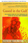 Gassed in the Gulf: The Inside Story of the Pentagon-CIA Cover-Up of Gulf War Syndrome by Patrick Eddington (Paperback / softback, 2000)