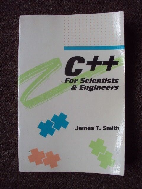 C++ FOR SCIENTISTS & ENGINEERS PAPERBACK  FREE UK POST