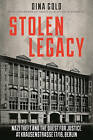 Stolen Legacy: Nazi Theft and the Quest for Justice at Krausenstrasse 17/18, Berlin by Dina Gold (Hardback, 2015)
