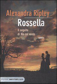 ALEXANDRA RIPLEY - ROSSELLA - Il seguito di Via col vento - NUOVO