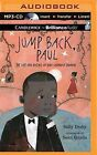 Jump Back, Paul: The Story of Paul Laurence Dunbar and His Poems by Sally Derby (CD-Audio, 2015)