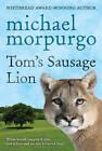 Tom's Sausage Lion by Michael Morpurgo (Paperback, 1999)