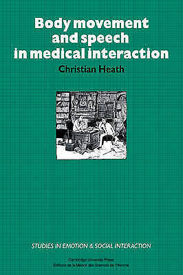 (Good)-Body Movement and Speech in Medical Interaction (Studies in Emotion and S