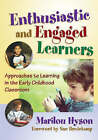 Enthusiastic and Engaged Learners: Approaches to Learning in the Early Childhood Classroom by Marilou Hyson (Paperback, 2008)
