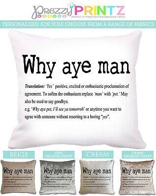 Personalised Cushion Why Aye Man Geordie Northern Newcastle Phrase Keepsake Gift