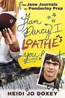 The Jane Journals at Pemberly Prep: I Loathe You, Liam Darcy by Heidi Doxey (Paperback / softback, 2015)