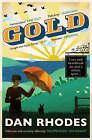 Gold by Dan Rhodes (Paperback, 2008)
