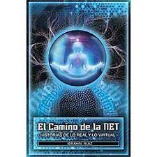 El Camino de la Net : Historias de lo Real Y lo Virtual by Ibrahin Ruiz...