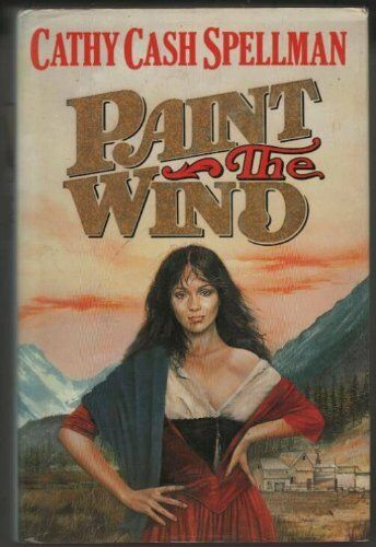 Paint the Wind By Cathy Cash Spellman. 9780002232326