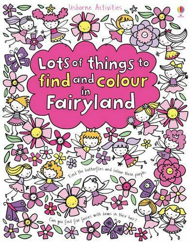 Lots of Things to Find and Colour in Fairyland,Fiona Watt,Stella Baggott