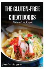 The Gluten-Free Cheat Bks.: Gluten-Free Soups (2013, Paperback)