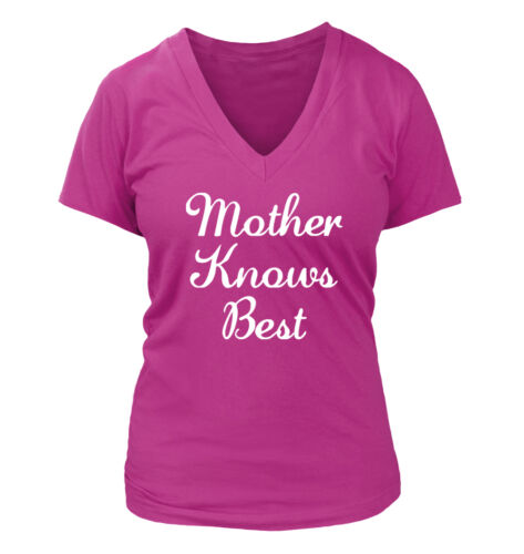 Mother Knows Best #158 Women/'s V-Neck T-Shirt Funny Humor  Mom Day Gift Love