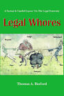 Legal Whores by Thomas A. Binford (Paperback, 2002)
