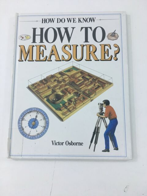 How to Measure - Victor Osborne (1995,Hardcover) How Do We Know? Series