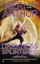 Dark Angels: Darkness Splintered 6 by Keri Arthur (2013, Paperback)