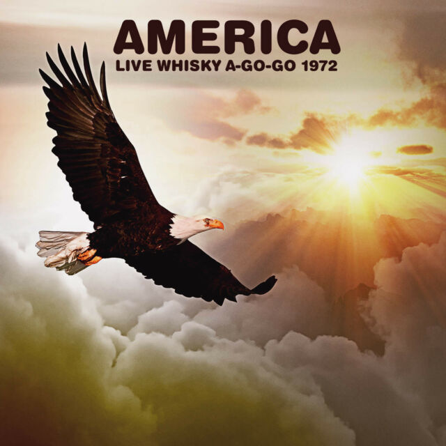 AMERICA - Live Whisky A-Go-Go 1972. New CD + Sealed. **NEW**