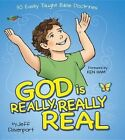 God Is Really, Really Real: 30 Easily Taught Bible Doctrines by Jeff Davenport (Hardback, 2015)