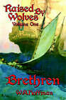Brethren: Raised By Wolves, Volume One by W. (Paperback, 2006)