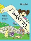 I Want To...: Coloring Book by Jill Criscuolo (Paperback / softback, 2013)