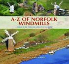 A-Z of Norfolk Windmills: A Visual Guide Through Aerial Photography by Mike Page, Alison Yardy (Hardback, 2011)