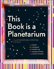 This Book Is a Planetarium: And Other Extraordinary Pop-Up Contraptions by Kelli Anderson (Hardback, 2017)