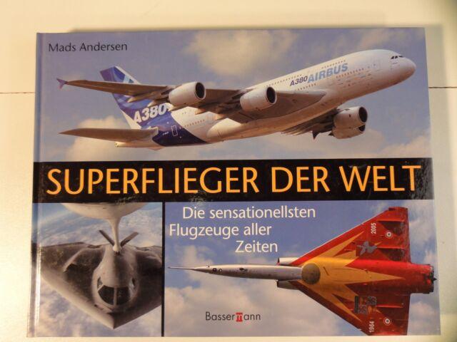 Superflieger der Welt: Die sensationellsten Flugzeuge aller Zeiten   N 935