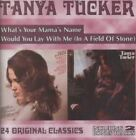 What's Your Mama's Name/Would You Lay with Me (In a Field of Stone) by Tanya Tucker (CD, Apr-2000, Collectables)