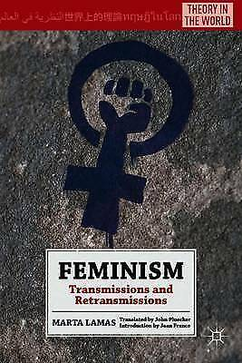 1 of 1 - Feminism: Transmissions and Retransmissions (Theory in the World), Lamas, Marta,