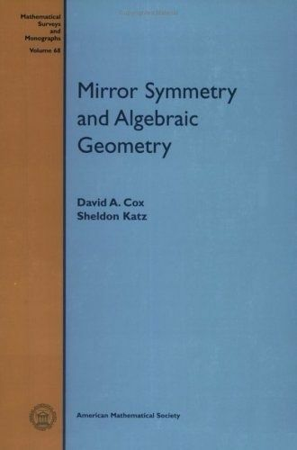 Mirror Symmetry and Algebraic Geometry by Cox, David A.|Katz, Sheldon (Paperback