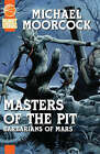 Masters of the Pit by Michael Moorcock, Samuel R. Delany (Paperback, 2008)