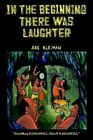 in The Beginning There Was Laughter 9781410719287 by ABE Kleiman Paperback