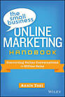 The Small Business Online Marketing Handbook: Converting Online Conversations to Offline Sales by Annie Tsai (Hardback, 2013)