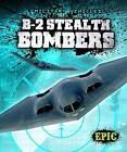 B-2 Stealth Bombers by Denny Von Finn (Hardback, 2013)