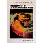 Identitaten in Der Modernen Welt by Sven Schneider (Paperback / softback)