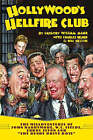 Hollywoods Hellfire Club: The Misadventures of John Barrymore, W.C. Fields, Errol Flynn and the Bundy Drive Boys by Gregory William Mank, Charles Heard, Bill Nelson (Paperback, 2007)