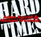 Hard Times by Michael O'Connor (Pure Prairie League)/Adam Carroll (CD, 2009)