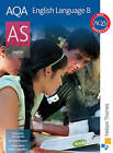 AQA English Language B AS: Student's Book by Alan Pearce, Marcello Giovanelli (Paperback, 2008)