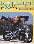 Streetbike Extreme by Mike Seate (2002, Paperback, Revised)