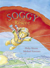 Soggy to the Rescue by Philip Moran (Hardback, 2007)