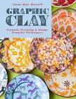 Graphic Clay von Jason Bige Burnett (2015, Gebundene Ausgabe)