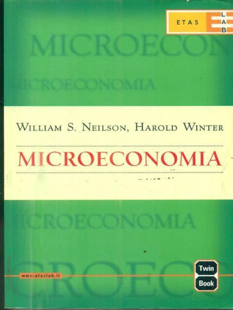 MICROECONOMIA  NEILSON WILLIAM S.  - WINTER  HAROLD  ETAS 2003