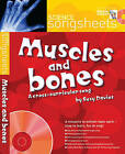 Songsheets - Muscles and Bones: A cross-curricular song by Suzy Davies by Suzy Davies (Mixed media product, 2005)