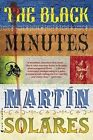 The Black Minutes by Martin Solares (Paperback / softback, 2010)