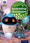 Project X: Alien Adventures: White: The Spaceship Graveyard by Steve Cole (Paperback, 2013)