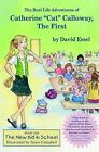 The Real Life Adventures of Catherine 'Cat' Calloway, the First: The New Kid in School by David Essel (Paperback / softback, 2003)