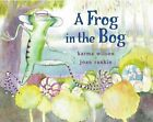 a Frog in The Bog 9780689840814 by Karma Wilson Misc