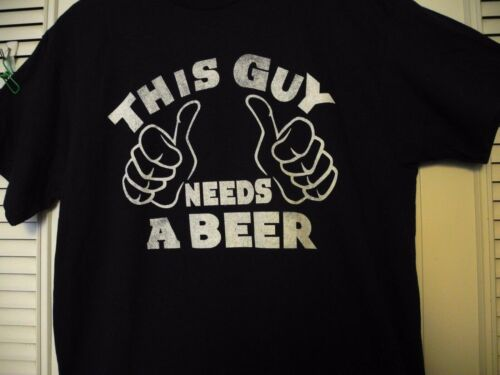 FREE SHIPPING! THIS GUY NEEDS A BEER T-SHIRT S M L 2XL NEW